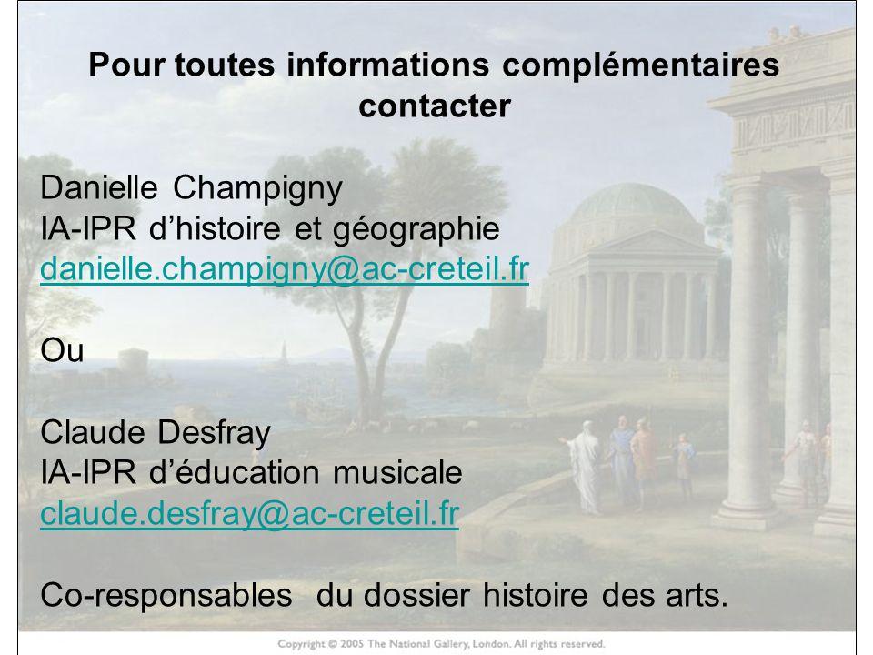 HISTOIRE DES ARTS Pour toutes informations complémentaires contacter Danielle Champigny IA-IPR dhistoire et géographie danielle.champigny@ac-creteil.f