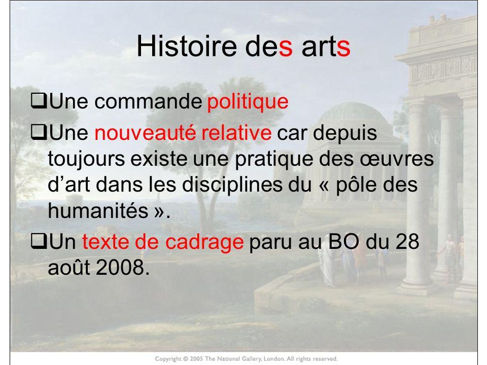 Histoire des arts Une commande politique Une nouveauté relative car depuis toujours existe une pratique des œuvres dart dans les disciplines du « pôle
