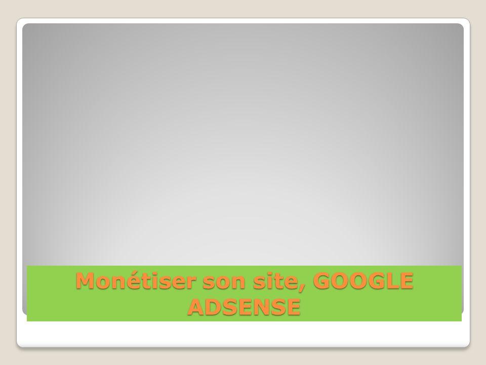 Monétiser son site, GOOGLE ADSENSE
