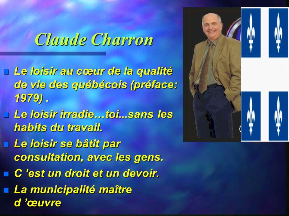 Claude Charron n Le loisir au cœur de la qualité de vie des québécois (préface: 1979).
