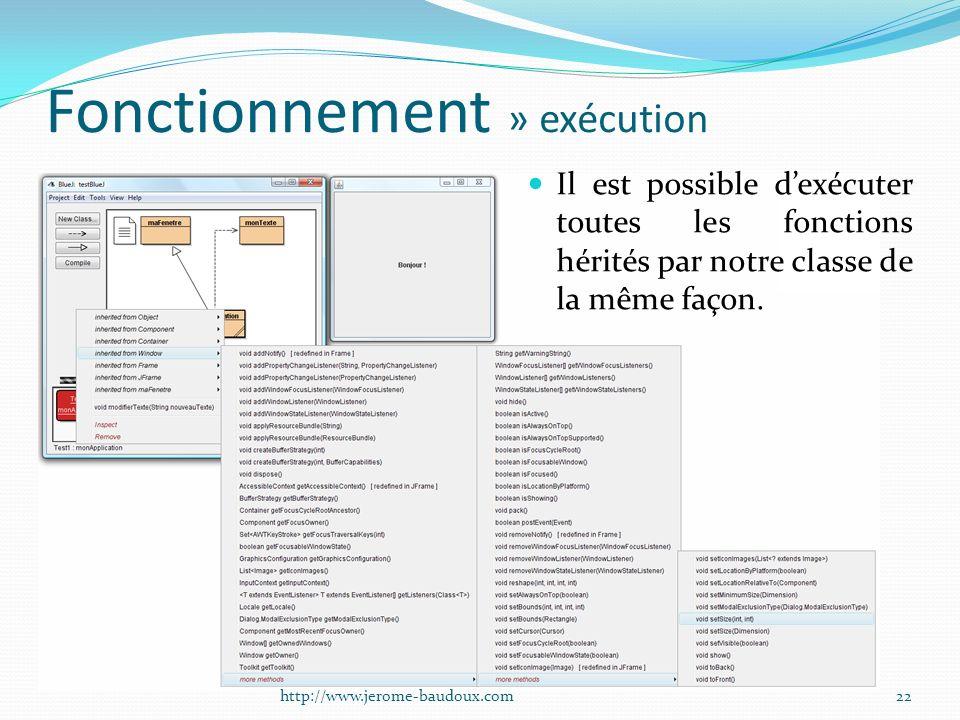 Fonctionnement » exécution Il est possible dexécuter toutes les fonctions hérités par notre classe de la même façon. 22http://www.jerome-baudoux.com