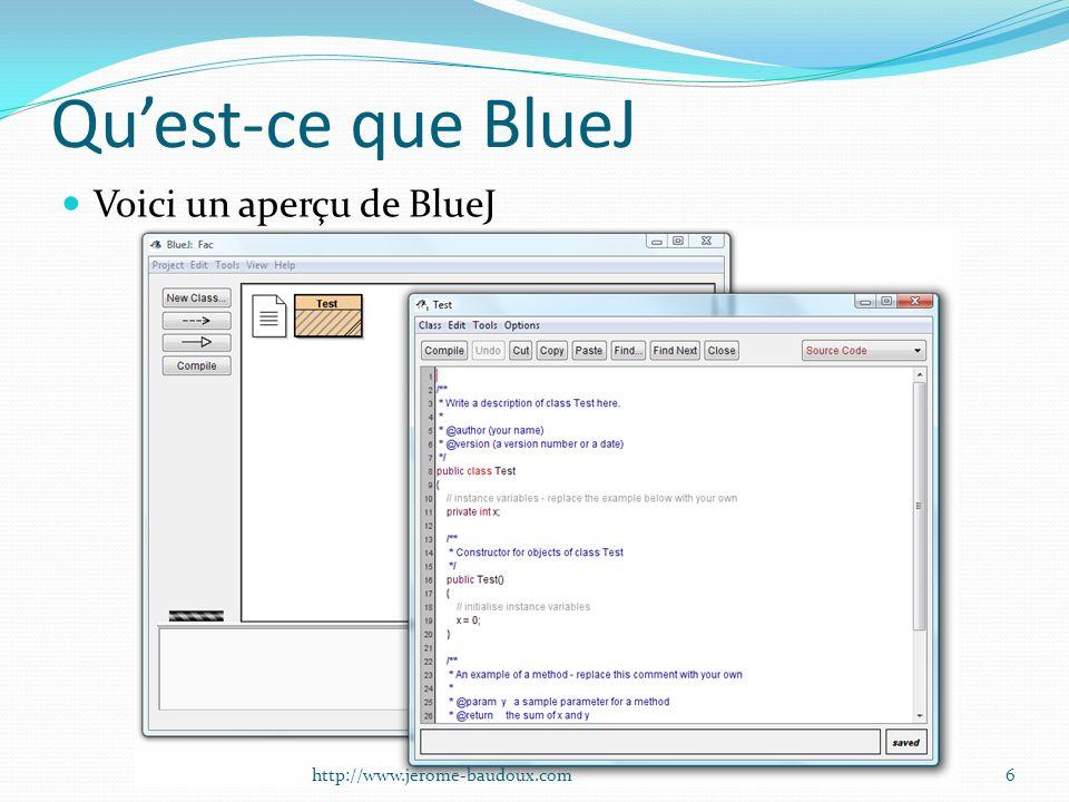 Quest-ce que BlueJ BlueJ est un Environnement de développement intégré.