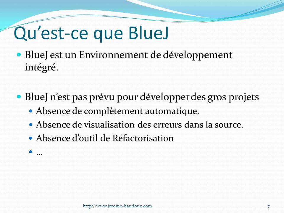 Quest-ce que BlueJ BlueJ est un Environnement de développement intégré. BlueJ nest pas prévu pour développer des gros projets Absence de complètement