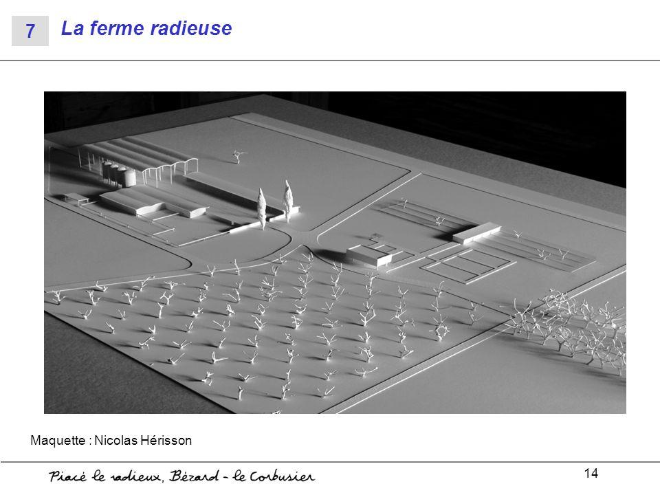 14 La ferme radieuse Maquette : Nicolas Hérisson 7