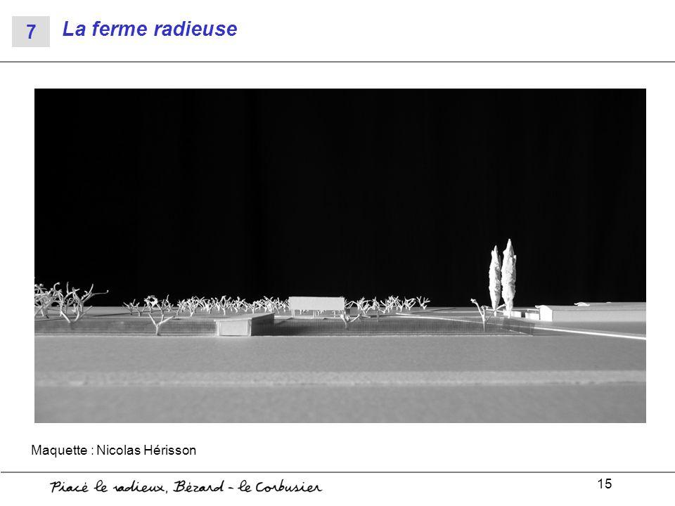 15 La ferme radieuse Maquette : Nicolas Hérisson 7