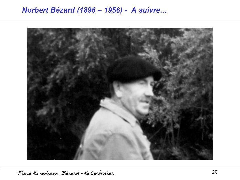 20 Norbert Bézard (1896 – 1956) - A suivre…