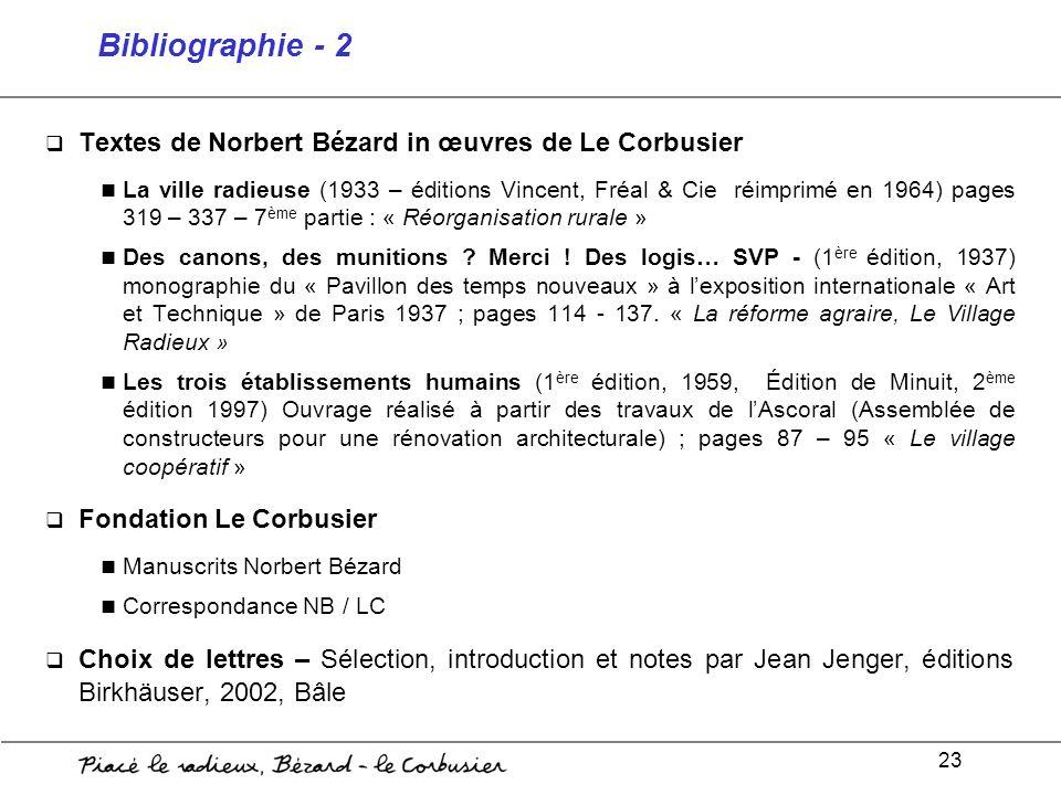 23 Bibliographie - 2 Textes de Norbert Bézard in œuvres de Le Corbusier La ville radieuse (1933 – éditions Vincent, Fréal & Cie réimprimé en 1964) pag