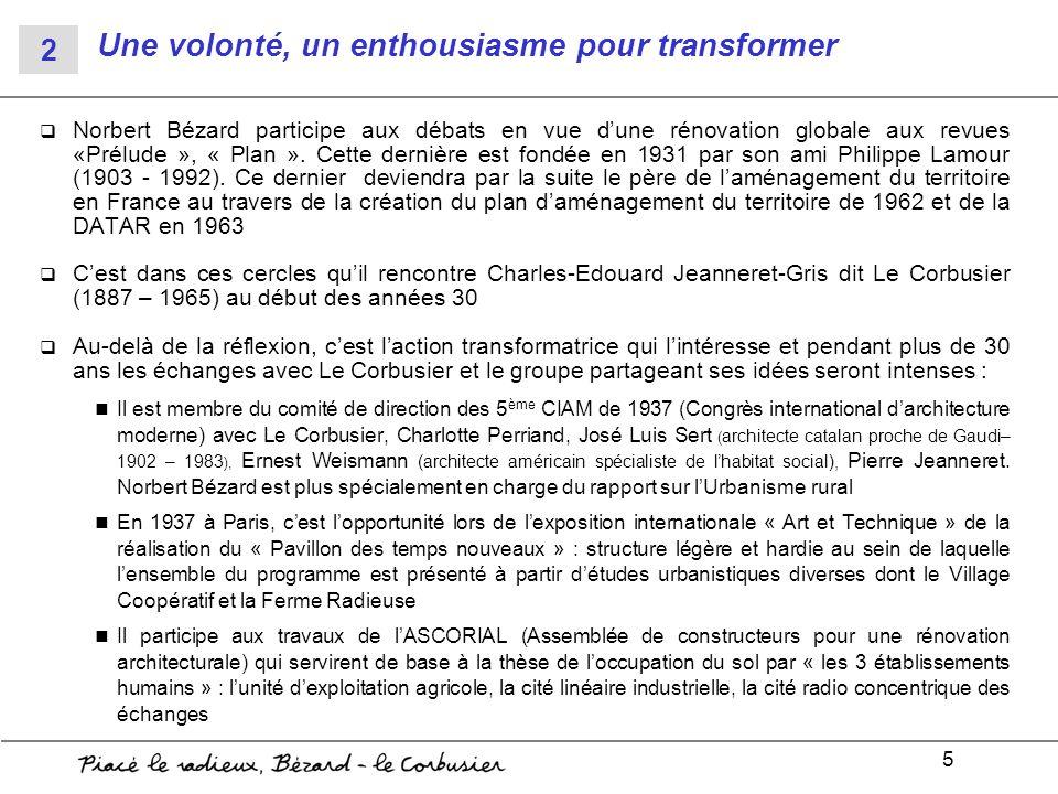 5 Une volonté, un enthousiasme pour transformer Norbert Bézard participe aux débats en vue dune rénovation globale aux revues «Prélude », « Plan ». Ce