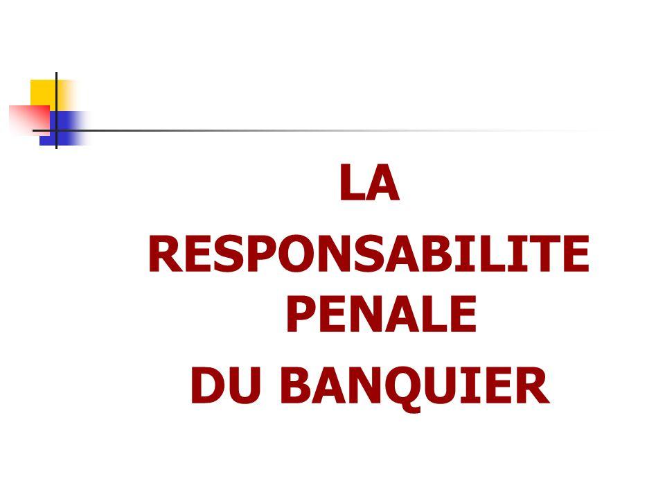 LA RESPONSABILITE PENALE DU BANQUIER