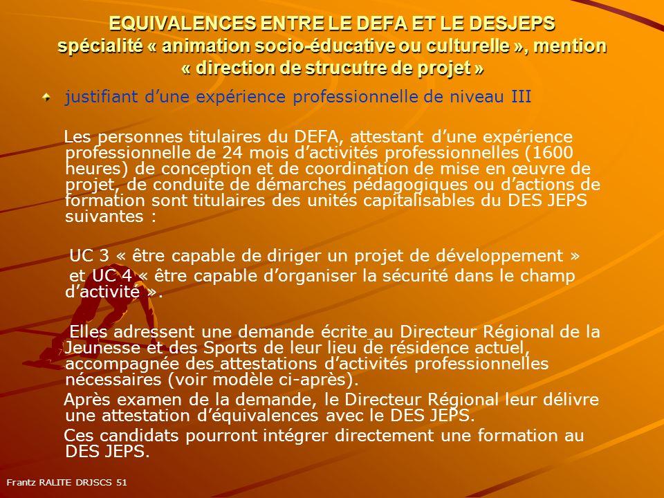 EQUIVALENCES ENTRE LE DEFA ET LE DESJEPS spécialité « animation socio-éducative ou culturelle », mention « direction de strucutre de projet » justifia