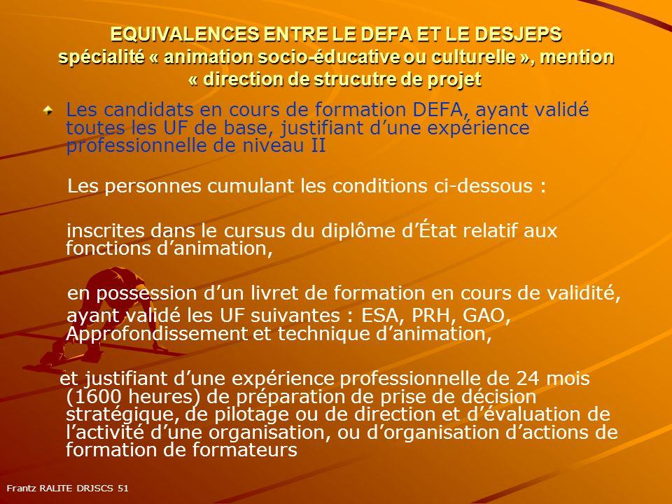 EQUIVALENCES ENTRE LE DEFA ET LE DESJEPS spécialité « animation socio-éducative ou culturelle », mention « direction de strucutre de projet EQUIVALENC
