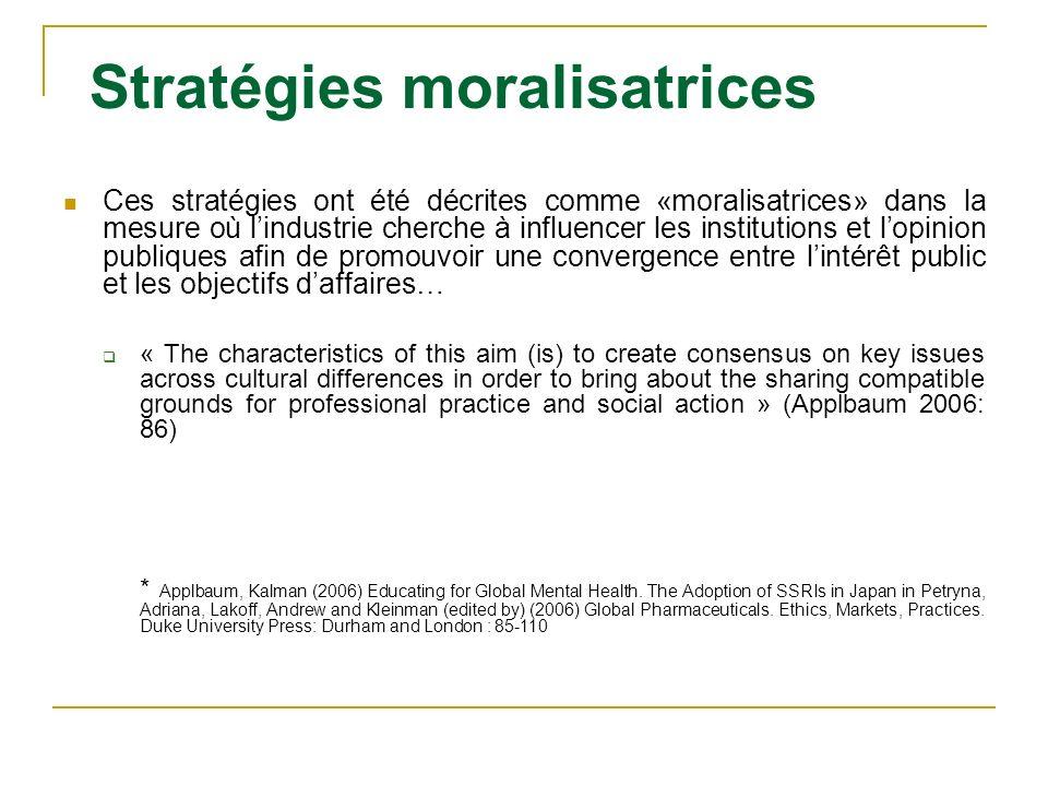 Stratégies moralisatrices Ces stratégies ont été décrites comme «moralisatrices» dans la mesure où lindustrie cherche à influencer les institutions et