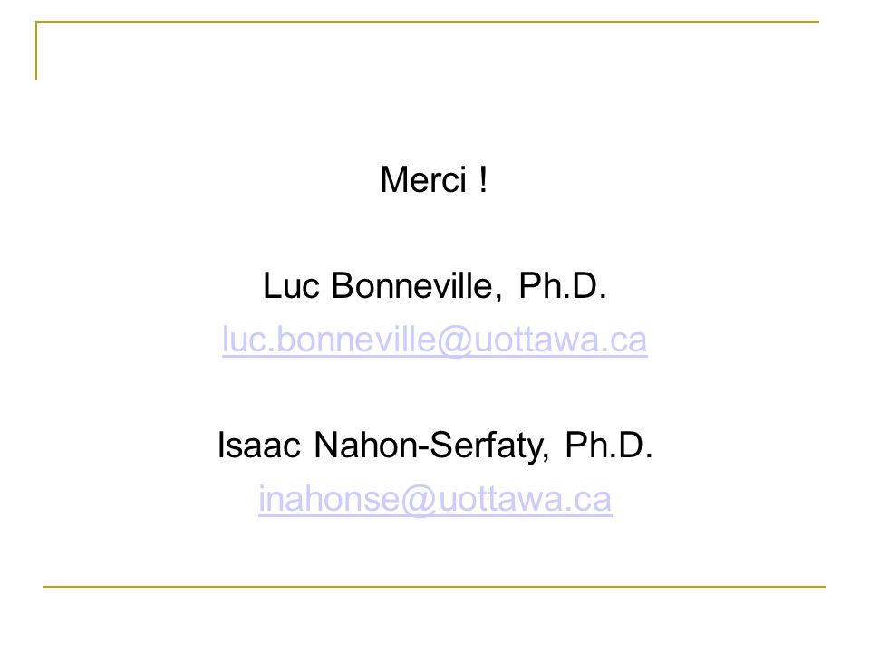 Merci ! Luc Bonneville, Ph.D. luc.bonneville@uottawa.ca Isaac Nahon-Serfaty, Ph.D. inahonse@uottawa.ca