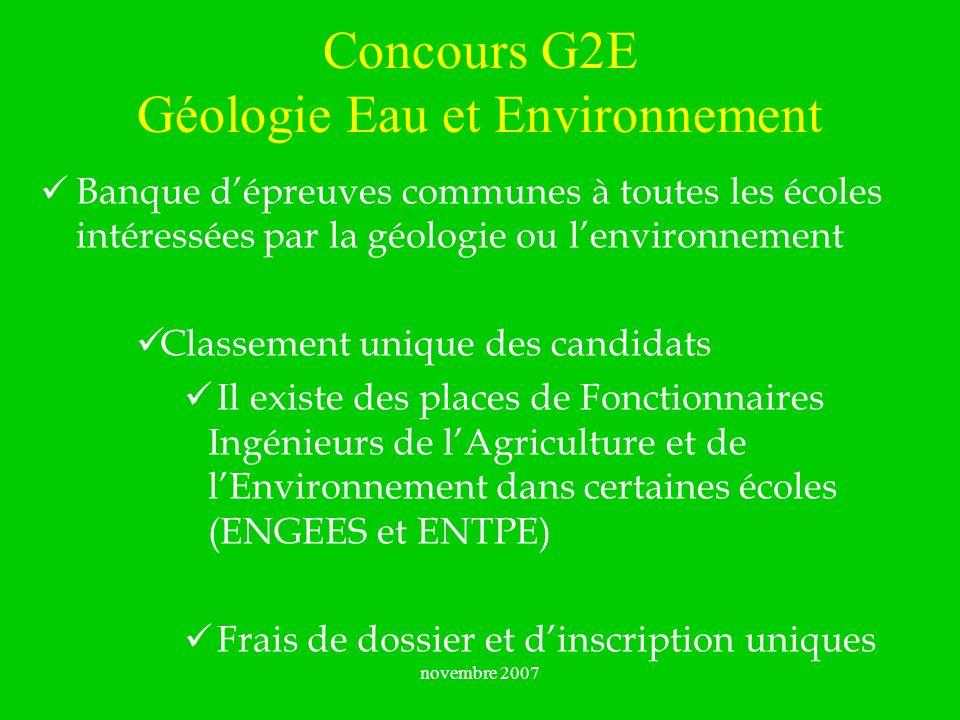 novembre 2007 Banque dépreuves communes à toutes les écoles intéressées par la géologie ou lenvironnement Classement unique des candidats Il existe de