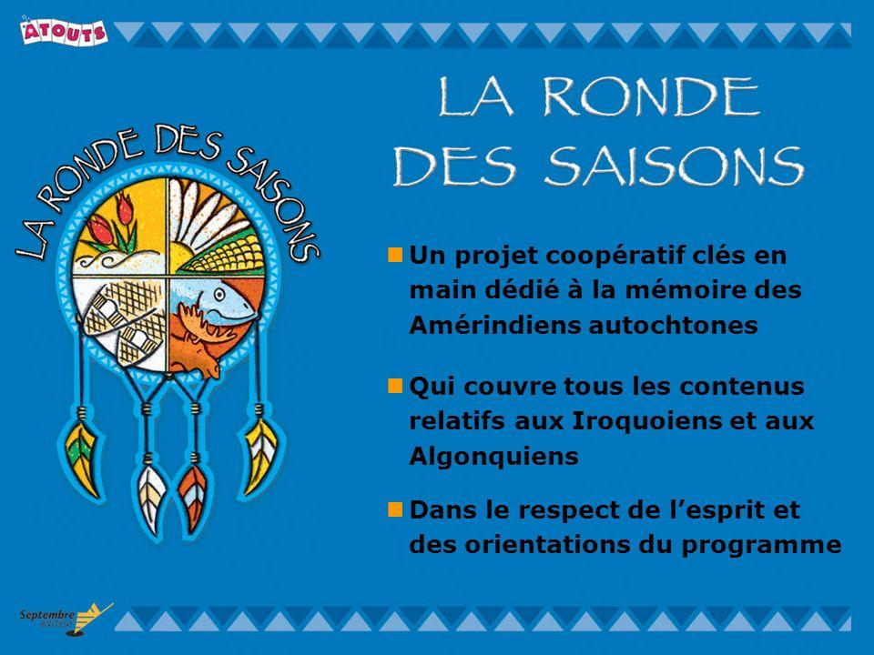 Un projet coopératif clés en main dédié à la mémoire des Amérindiens autochtones Dans le respect de lesprit et des orientations du programme Qui couvr