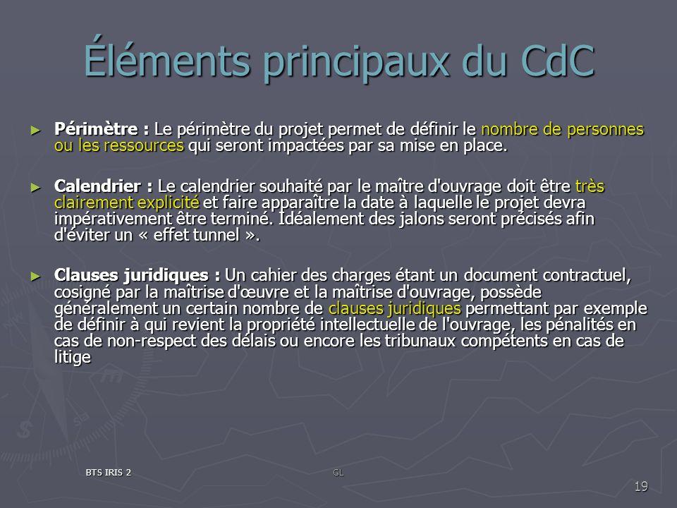 Éléments principaux du CdC Périmètre : Le périmètre du projet permet de définir le nombre de personnes ou les ressources qui seront impactées par sa m