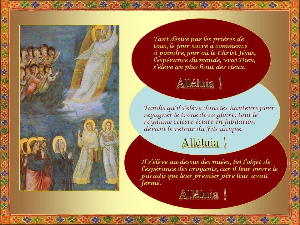 Sois donc béni, ô cierge de la Pâque, colonne lumineuse, qui nous réjouis par ta flamme joyeuse et brillante .