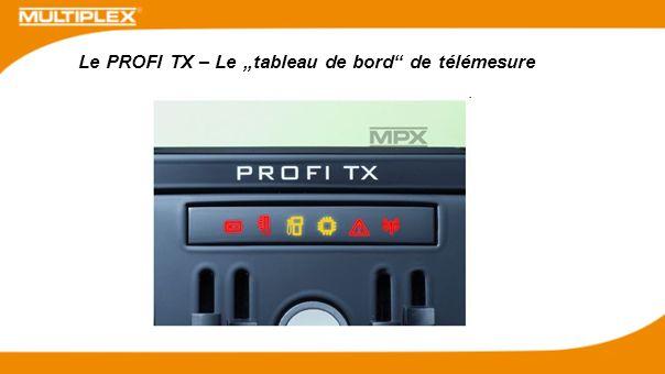 Le PROFI TX – Le tableau de bord de télémesure