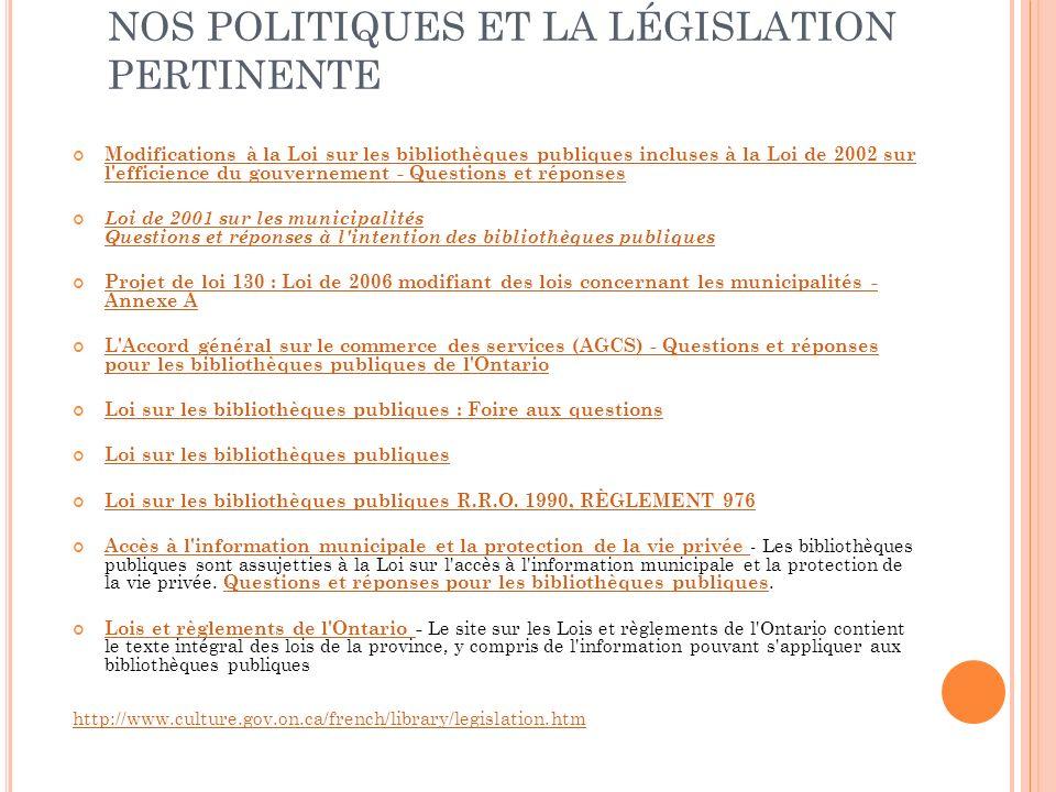 NOS POLITIQUES ET LA LÉGISLATION PERTINENTE Modifications à la Loi sur les bibliothèques publiques incluses à la Loi de 2002 sur l'efficience du gouve