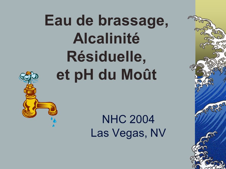 NHC 2004 Las Vegas, NV Eau de brassage, Alcalinité Résiduelle, et pH du Moût