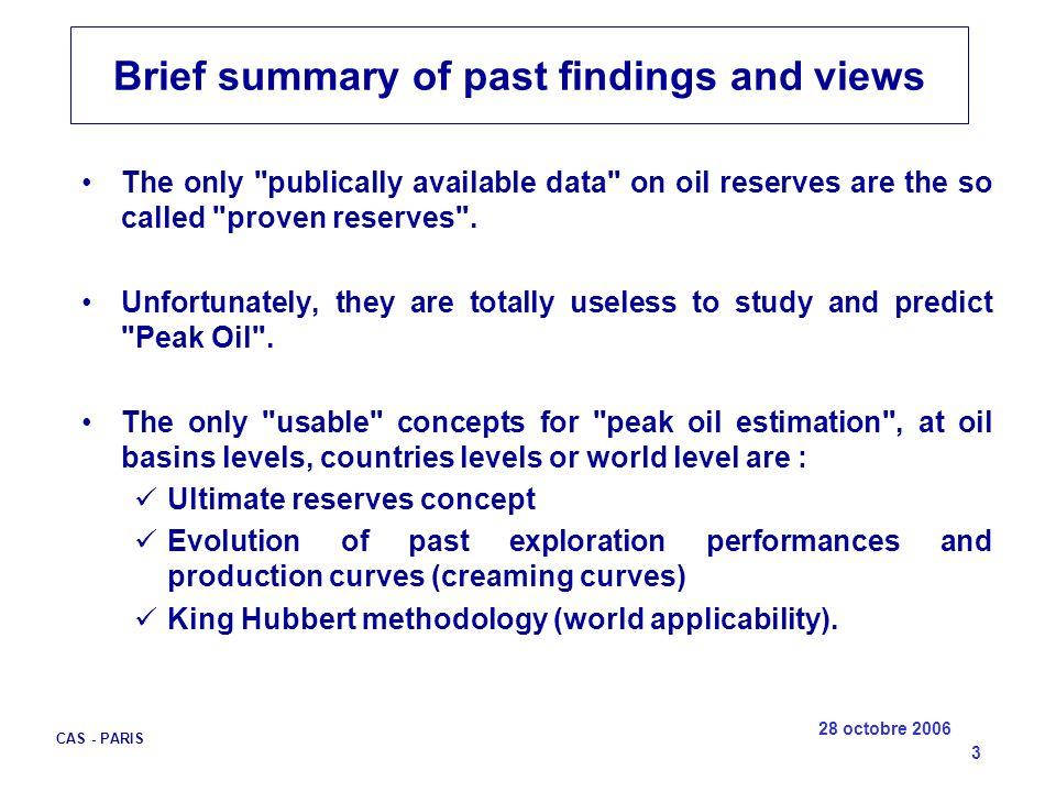 28 octobre 2006 CAS - PARIS 14 A new methodological approach of peak oil by Paul Alba and Olivier Rech (1) Utilisation de la dynamique des phases et de la représentation f/c réf.