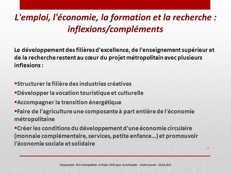 L'emploi, l'économie, la formation et la recherche : inflexions/compléments Le développement des filières d'excellence, de l'enseignement supérieur et