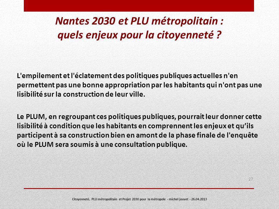 Nantes 2030 et PLU métropolitain : quels enjeux pour la citoyenneté ? L'empilement et l'éclatement des politiques publiques actuelles n'en permettent