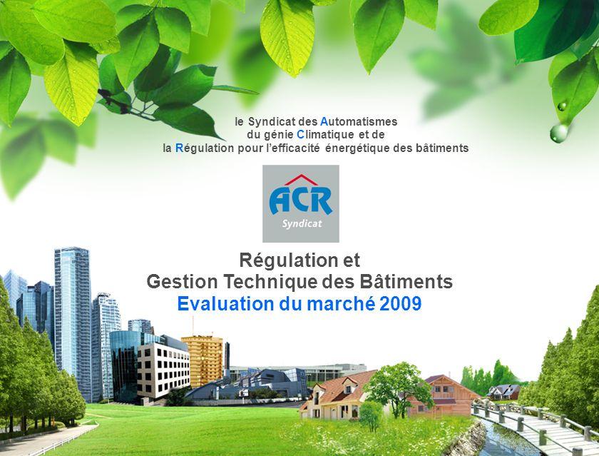 Paris - mai 2010 - 1 Régulation et Gestion Technique des Bâtiments Evaluation du marché 2009 le Syndicat des Automatismes du génie Climatique et de la