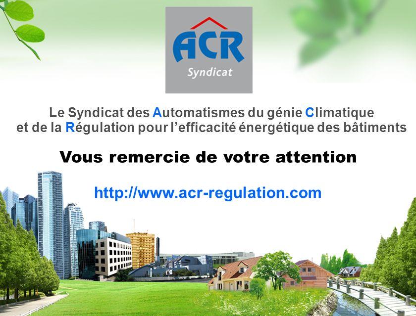 Paris - mai 2010 Vous remercie de votre attention Le Syndicat des Automatismes du génie Climatique et de la Régulation pour lefficacité énergétique de