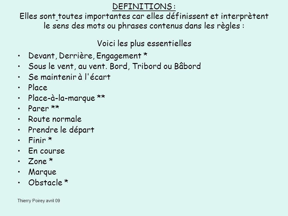 Thierry Poirey avril 09 DEFINITIONS : Elles sont toutes importantes car elles définissent et interprètent le sens des mots ou phrases contenus dans le