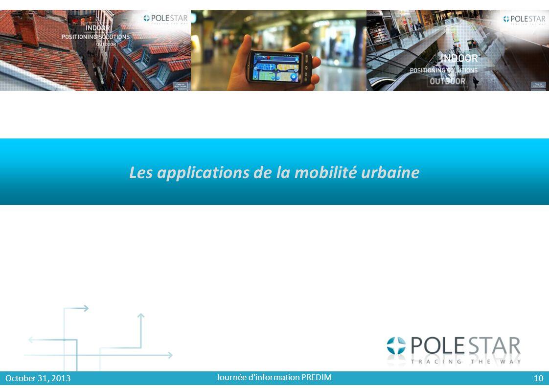 Les applications de la mobilité urbaine Journée d'information PREDIM October 31, 2013 10