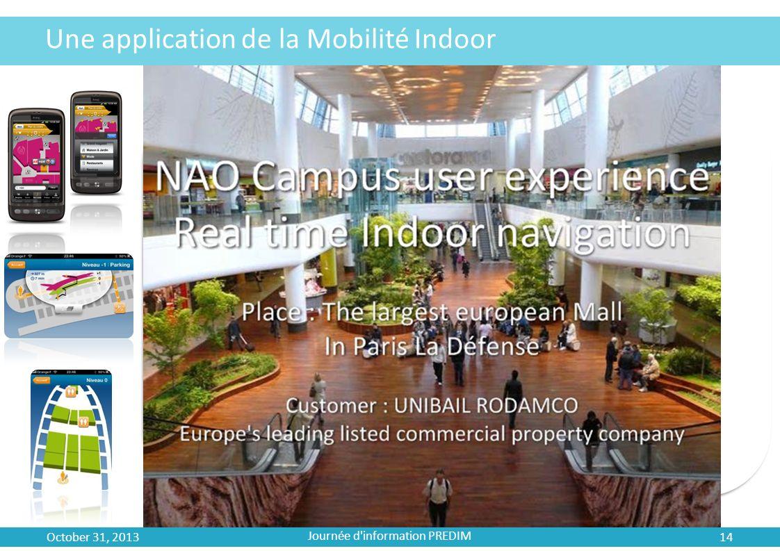 Une application de la Mobilité Indoor October 31, 2013 Journée d'information PREDIM 14