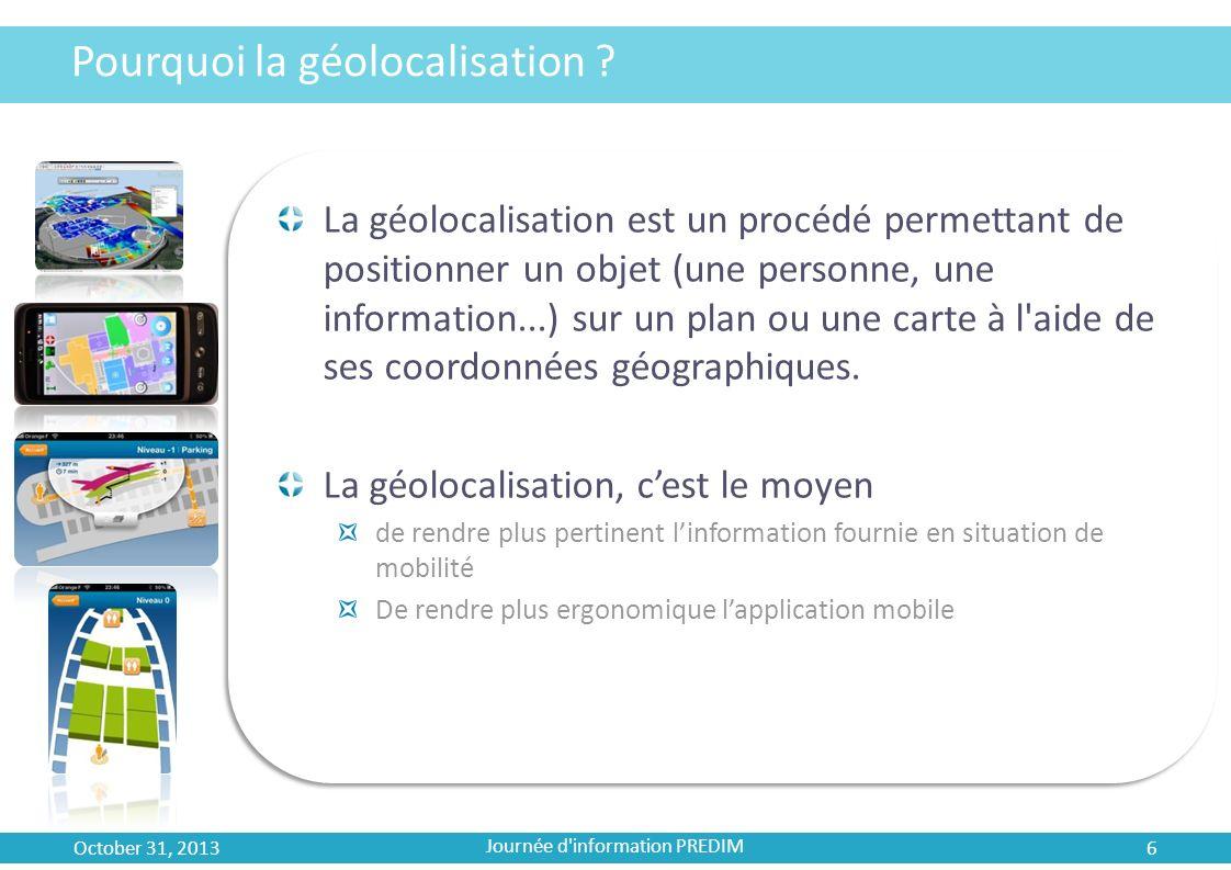 Pourquoi la géolocalisation ? La géolocalisation est un procédé permettant de positionner un objet (une personne, une information...) sur un plan ou u