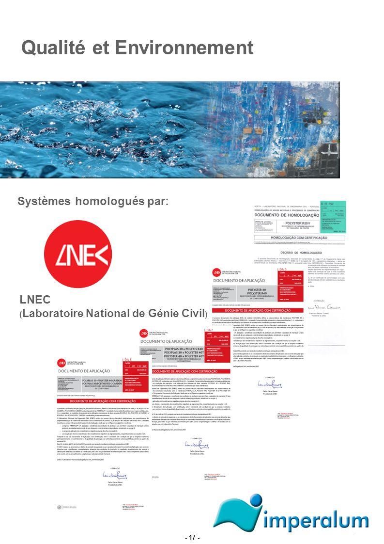 Systèmes homologués par: LNEC ( Laboratoire National de Génie Civil ) Qualité et Environnement - 17 -
