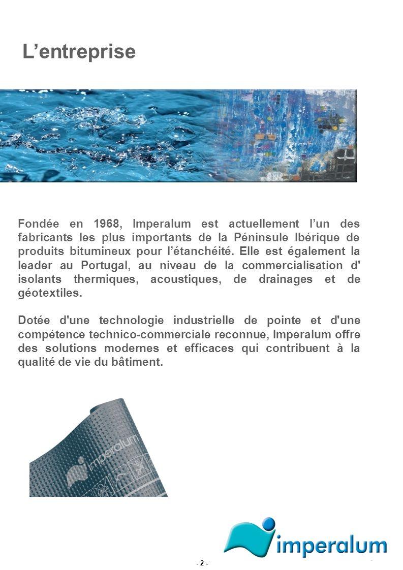 Fondée en 1968, Imperalum est actuellement lun des fabricants les plus importants de la Péninsule Ibérique de produits bitumineux pour létanchéité. El