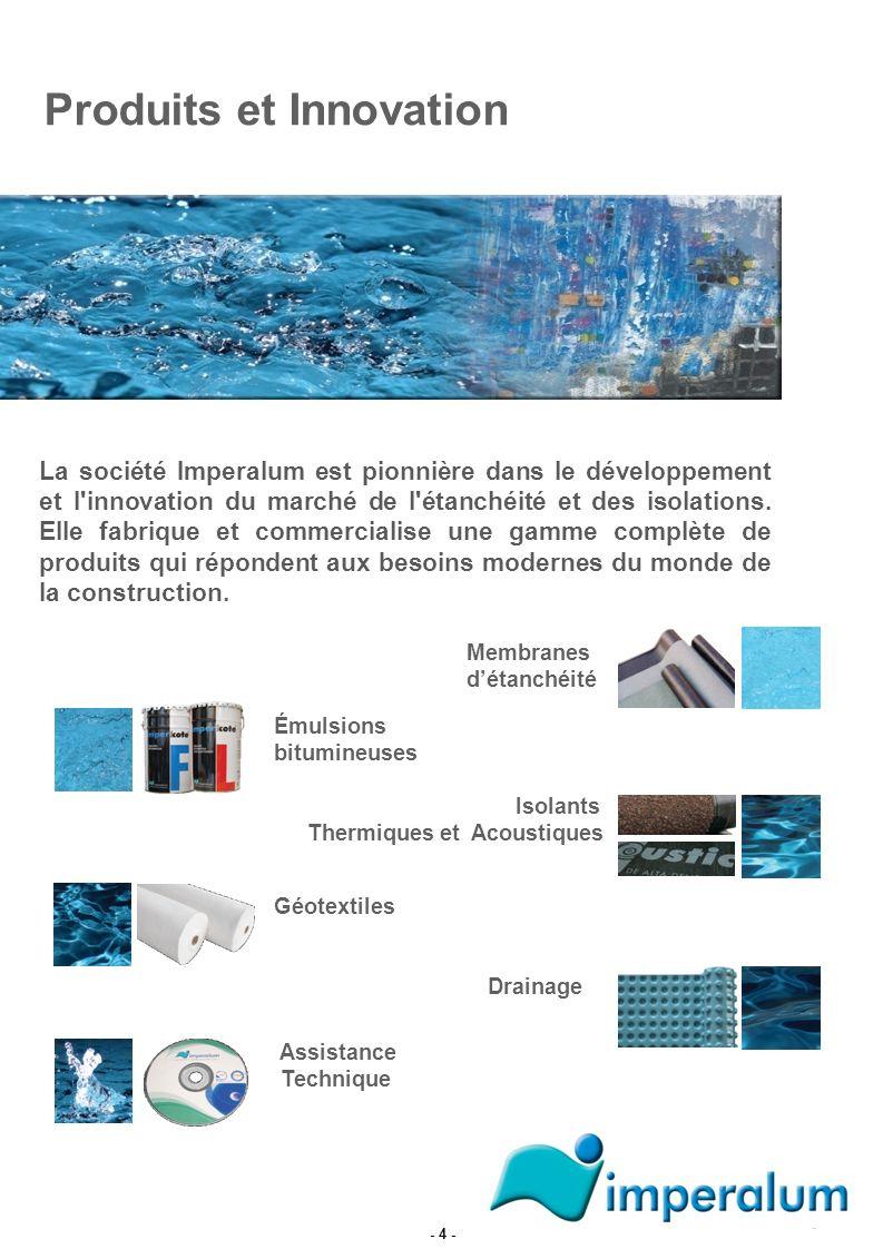 La société Imperalum est pionnière dans le développement et l'innovation du marché de l'étanchéité et des isolations. Elle fabrique et commercialise u