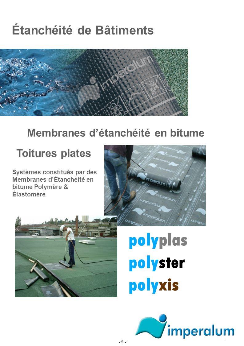 Étanchéité de Bâtiments Toitures plates Systèmes constitués par des Membranes dÉtanchéité en bitume Polymère & Élastomère Membranes détanchéité en bit