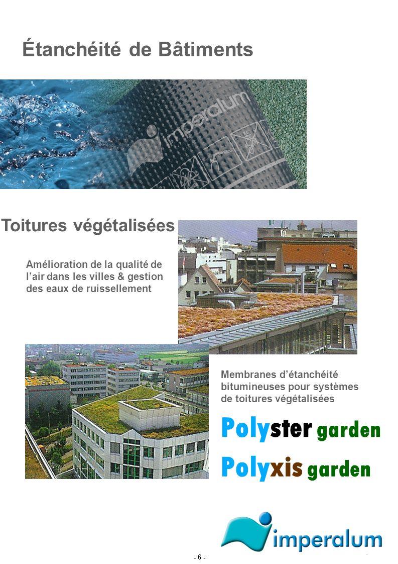 Toitures végétalisées Étanchéité de Bâtiments Amélioration de la qualité de lair dans les villes & gestion des eaux de ruissellement Membranes détanch