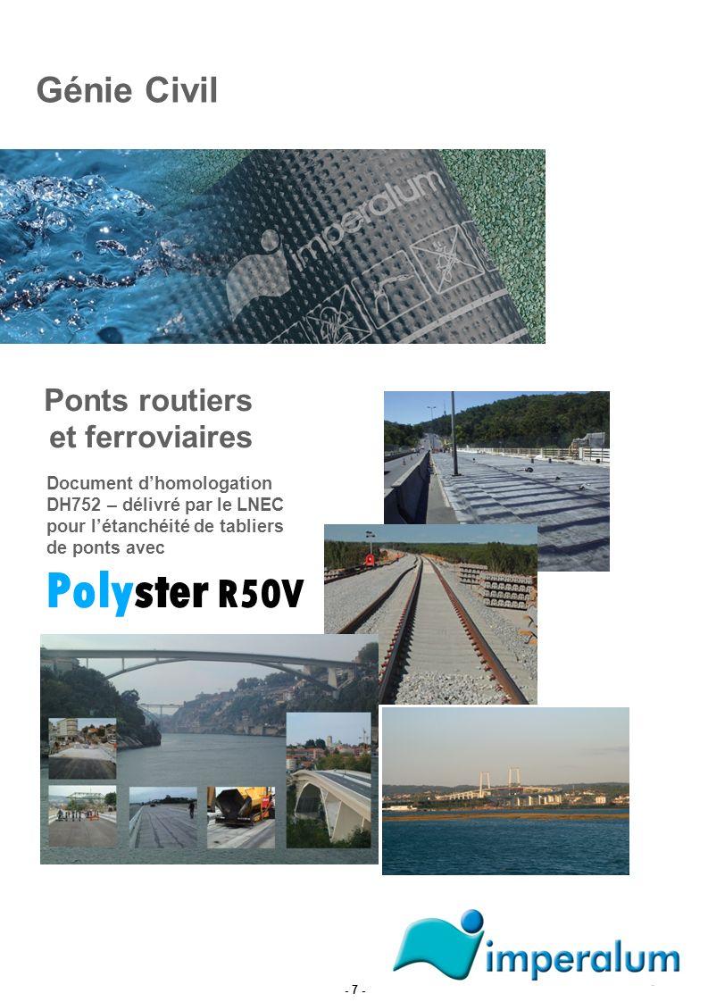Ponts routiers et ferroviaires Génie Civil Document dhomologation DH752 – délivré par le LNEC pour létanchéité de tabliers de ponts avec Polyster R50V