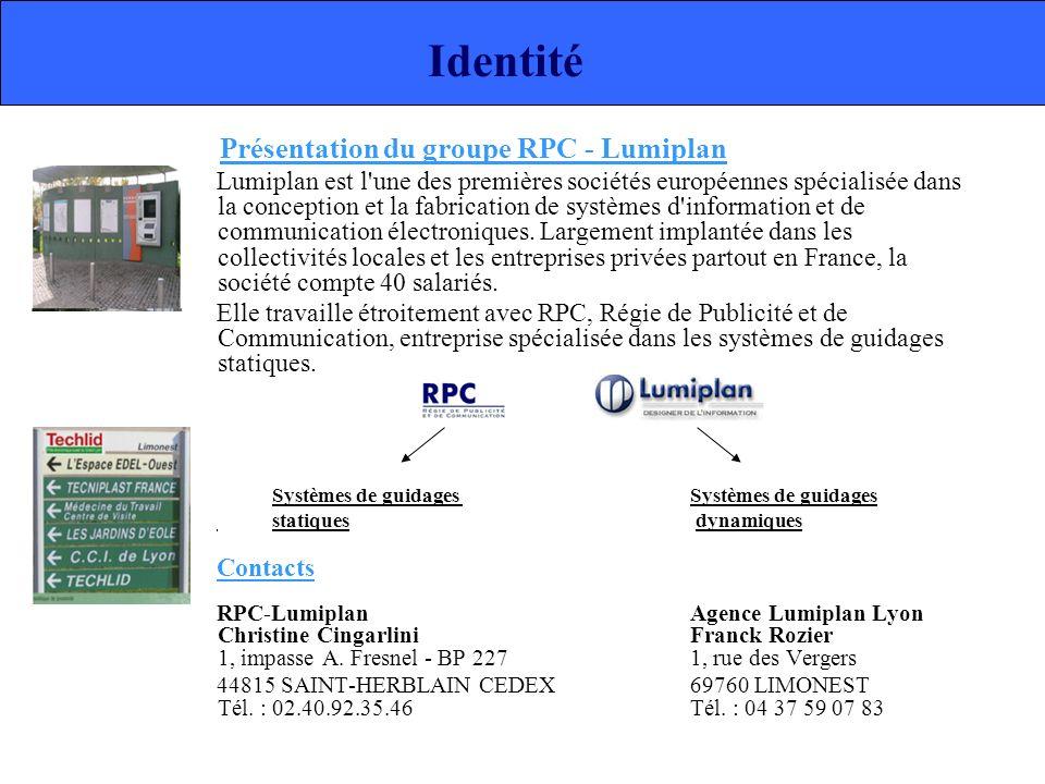 Présentation du groupe RPC - Lumiplan Lumiplan est l'une des premières sociétés européennes spécialisée dans la conception et la fabrication de systèm