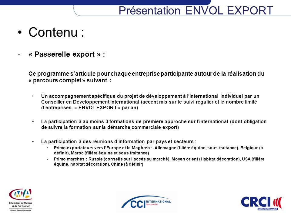 Contenu : -« Passerelle export » : Ce programme sarticule pour chaque entreprise participante autour de la réalisation du « parcours complet » suivant