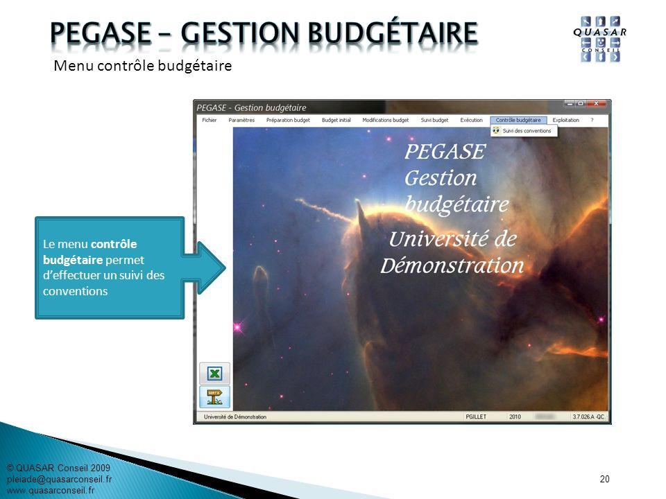 20 Le menu contrôle budgétaire permet deffectuer un suivi des conventions © QUASAR Conseil 2009 pleiade@quasarconseil.fr www.quasarconseil.fr Menu con