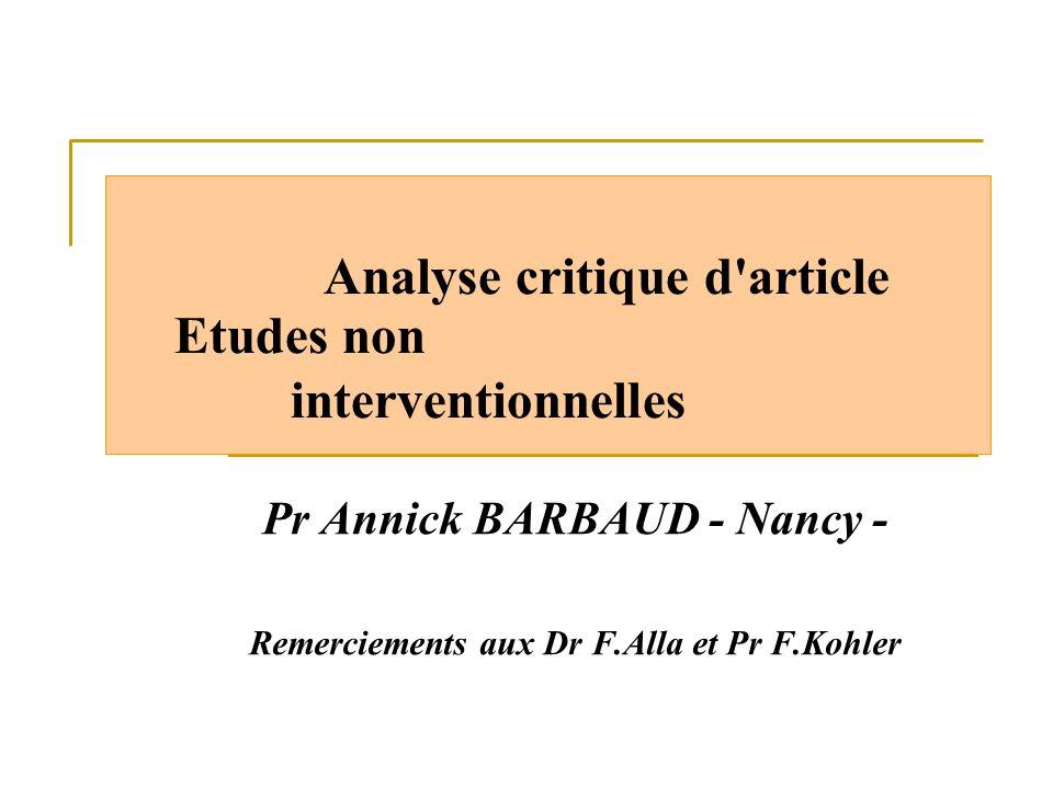 Analyse critique d'article Etudes non interventionnelles Pr Annick BARBAUD - Nancy - Remerciements aux Dr F.Alla et Pr F.Kohler