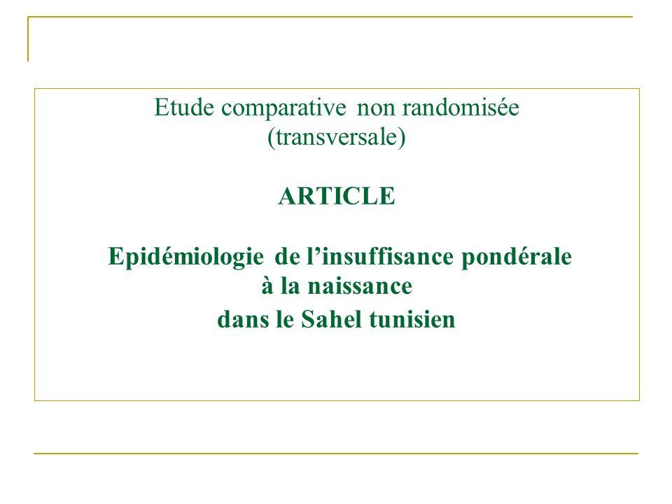 Etude comparative non randomisée (transversale) ARTICLE Epidémiologie de linsuffisance pondérale à la naissance dans le Sahel tunisien