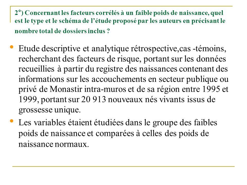 2°) Concernant les facteurs corrélés à un faible poids de naissance, quel est le type et le schéma de létude proposé par les auteurs en précisant le n