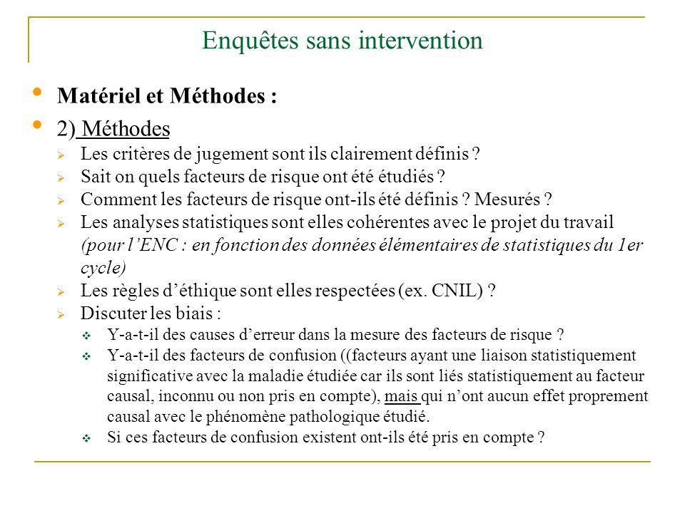 Enquêtes sans intervention Matériel et Méthodes : 2) Méthodes Les critères de jugement sont ils clairement définis ? Sait on quels facteurs de risque
