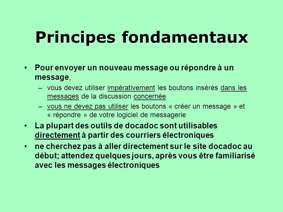 Principes fondamentaux Pour envoyer un nouveau message ou répondre à un message, –vous devez utiliser impérativement les boutons insérés dans les mess