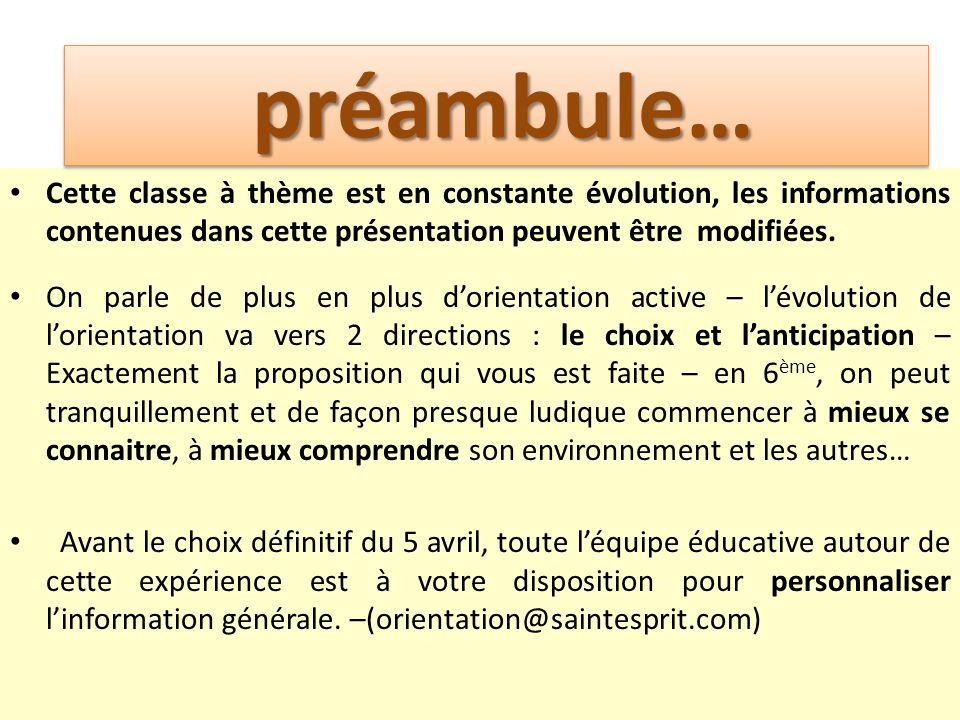 préambule Cette classe à thème est en constante évolution, les informations contenues dans cette présentation peuvent être modifiées. On parle de plus