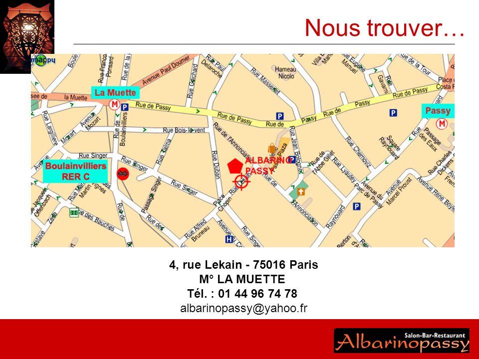 Nous trouver… 4, rue Lekain - 75016 Paris M° LA MUETTE Tél. : 01 44 96 74 78 albarinopassy@yahoo.fr