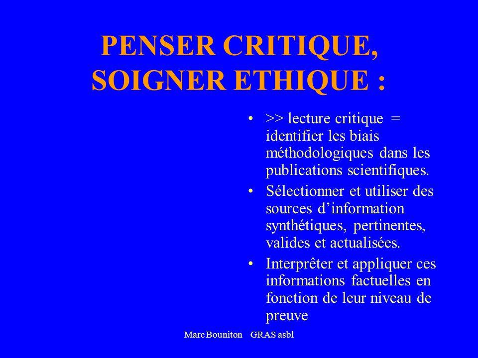 Marc Bouniton GRAS asbl PENSER CRITIQUE, SOIGNER ETHIQUE : >> lecture critique = identifier les biais méthodologiques dans les publications scientifiques.